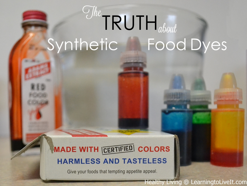 The Truth about Food Coloring | LearningtoLiveIt.com